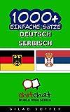 1000+ Serbisch Einfache S�tze - Deutsch �bersetzung (Geplauder Weltweit)