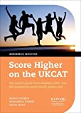 Score Higher on the UKCAT: the expert guide from Kaplan, with over 800 questions and a mock online test (Success in Medicine)