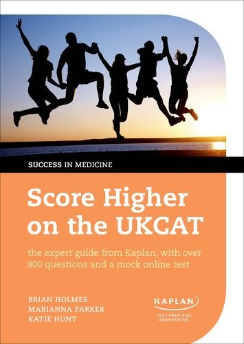 The Complete Guide to Passing the UKCAT: Over 800 questions and a unique online test (Success in Medicine)