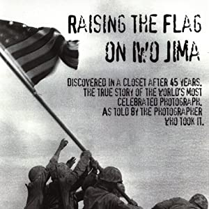 Rasing the Flag On Iwo Jima | [Joe Rosenthal, John Faber]