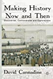 Making History Now and Then: Discoveries, Controversies and Explorations (0230302408) by Cannadine, David