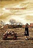 Ancestors and Others: New and Selected Stories (0312561679) by Chappell, Fred