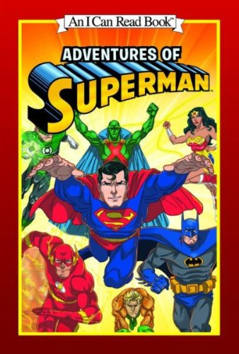 Adventures of Superman - I Can Read Book, Jerry Siegel; Joe Shuster