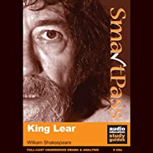 SmartPass Audio Education Study Guide to King Lear (Unabridged, Dramatised) (       UNABRIDGED) by William Shakespeare, Mike Reeves Narrated by Joan Walker, Terrence Hardiman, Lucy Robinson