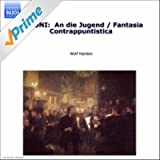 Busoni, F.: Piano Music, Vol. 1 (Harden) - An Die Jugend / Fantasia Contrappuntistica
