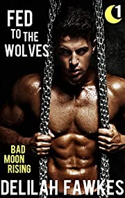 Fed to the Wolves, Part 1: Bad Moon Rising: A Southern Werewolf/Shifter Romance (Cattail Creek)