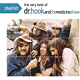 Playlist: The Very Best of Dr. Hook & The Medicine