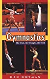 Gymnastics: The Trials, the Triumphs, the Truth (Puffin Nonfiction)