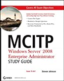 img - for MCITP: Windows Server 2008 Enterprise Administrator- Study Guide: (Exam 70-647) book / textbook / text book