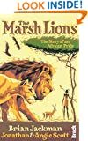 Marsh Lions: The Story Of An African Pride (Bradt Travel Guides (Travel Literature))