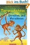 Tiergeschichten vom Streiten und Vers...