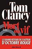 echange, troc Tom Clancy - Mort ou vif