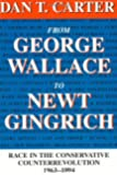 From George Wallace to Newt Gingrich: Race in the Conservative Counterrevolution, 1963--1994 (Walter Lynwood Fleming Lectures in Southern History)