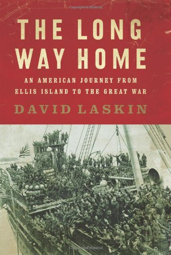 The Long Way Home: An American Journey from Ellis Island to the Great War book cover