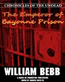 The Emperor of Bayonne Prison (Chronicles of the Undead Book 1)