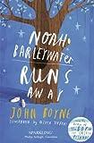 Noah Barleywater Runs Away John Boyne