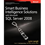 Smart Business Intelligence Solutions with Microsoft&reg; SQL Server&reg; 2008by Lynn Langit