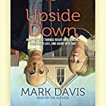 Upside Down: How the Left has Made Right Wrong, Truth Lies, and Good Bad | Mark Davis