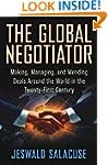 The Global Negotiator: Making, Managi...
