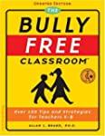 The Bully Free Classroom - Updated Ed...