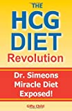 51FxE1OeP8L. SL160  The HCG Diet Revolution: Dr. Simeons Miracle Diet Exposed!