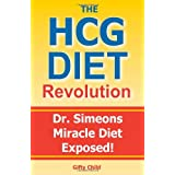 The HCG Diet Revolution: Dr. Simeons Miracle Diet Exposed!by Gifty Child