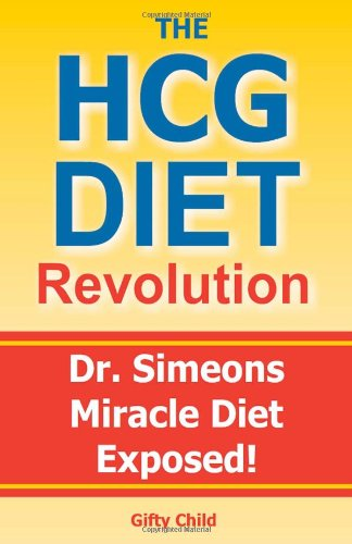 The HCG Diet Revolution: Dr. Simeons Miracle Diet Exposed!