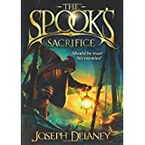 The Spook's Sacrifice: Book 6 (The Wardstone Chronicles)by Joseph Delaney