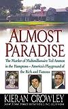 Kieran Mark Crowley Almost Paradise: The East Hampton Murder of Ted Ammon
