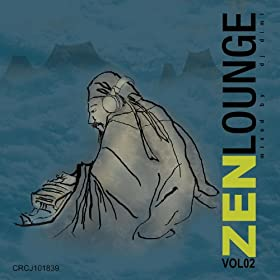 Zen Lounge: Vol. 2 (Chan Shi Er)
