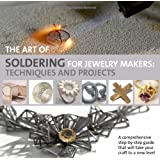 The Art of Soldering for Jewellery Makers: Techniques and Projects