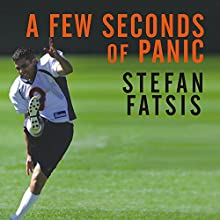 A Few Seconds of Panic: A 170-Pound, 43-Year-Old Sportswriter Plays in the NFL (       UNABRIDGED) by Stefan Fatsis Narrated by Stefan Fatsis