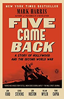 Book Cover: Five Came Back: A Story of Hollywood and the Second World War