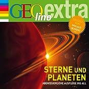 Sterne und Planeten. Abenteuerliche Ausflüge ins All (GEOlino extra Hör-Bibliothek) | Martin Nusch