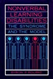 img - for Nonverbal Learning Disabilities: The Syndrome and the Model 1st (first) Edition by Rourke P.D, Byron P. published by The Guilford Press (1989) book / textbook / text book