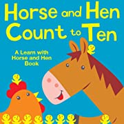 Horse and Hen Count to Ten. A Learn with Horse and Hen Book