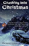 img - for Crashing Into Christmas - Where Family Traditions, Holiday Joy, and Seasonal Scandals Collide book / textbook / text book