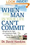 When the Man in Your Life Cant Commit...