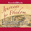 Journeys for Freedom: A New Look at America's Story Audiobook by Susan Buckley Narrated by Adam Grupper