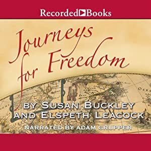 Journeys for Freedom: A New Look at America's Story | [Susan Buckley]