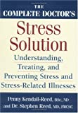 img - for The Complete Doctor's Stress Solution: Understanding, Treating and Preventing Stress-Related Illnesses book / textbook / text book