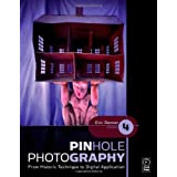 Pinhole Photography: From Historic Technique to Digital Applicationby Eric Renner