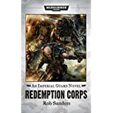 Redemption Corps (Warhammer 40,000 Novels: Imperial Guard)by Rob Sanders