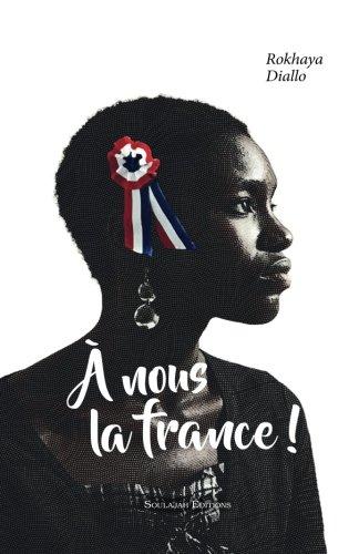 A nous la France!  [Diallo, Rokhaya] (Tapa Blanda)