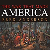 The War That Made America: A Short History of the French and Indian War | [Fred Anderson]