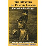 The Mystery of Easter Island (Mystic Traveller) ~ Katherine Pease Routledge