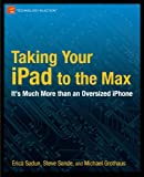 img - for Taking Your iPad to the Max (Technology in Action) book / textbook / text book