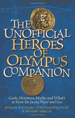The Unofficial Heroes Of Olympus Companion: Gods, Monsters, Myths And What'S In Store For Jason, Piper And Leo front-569495