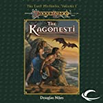 The Kagonesti: Dragonlance: Lost Histories, Book 1 (       UNABRIDGED) by Douglas Niles Narrated by Gregory St. John