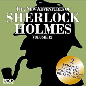 The New Adventures of Sherlock Holmes (The Golden Age of Old Time Radio Shows, Vol. 12) | [Arthur Conan Doyle]